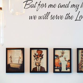 But for me and my house we will serve the Lord. Style 16 Vinyl Decal Sticker Removable
