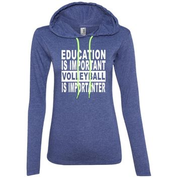 EDUCATION-IMPORTANT-VOLLEYBALL 887L Anvil Ladies' LS T-Shirt Hoodie