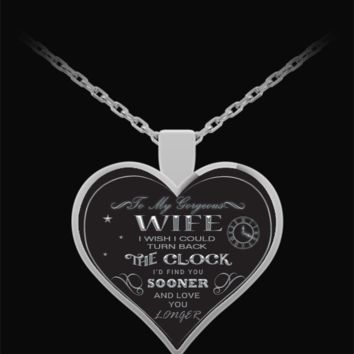Inspirational Quote Jewelry - Silver Heart Necklace - To My Wife - Love