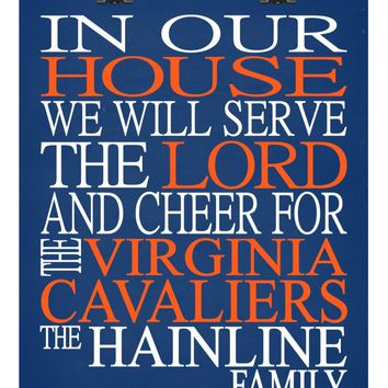 In Our House We Will Serve The Lord And Cheer for The Virginia Cavaliers Personalized Christian Print - Perfect gift - sports art - multiple sizes