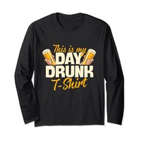 This Is My Day Drunk T-Shirt Funny Beer Long Sleeve T-Shirt