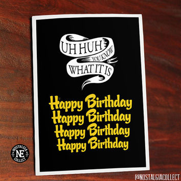 Uh Huh You Know What It Is - Happy Birthday Black And Yellow  - Wiz Khalifa Funny Birthday Card  5 X 7 Inches