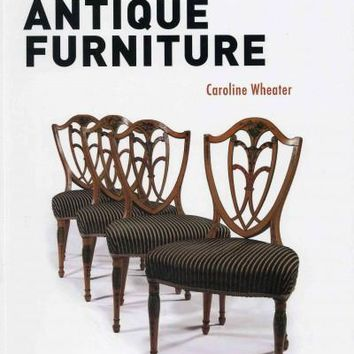 Guide to Collecting Affordable Antique Furniture: A Guide to Collecting Affordable Antique Furniture (Affordable)