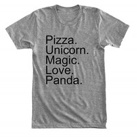 Pizza. Unicorn. Magic. Love. Panda - Essential things in life - Gray/White Unisex T-Shirt - 023