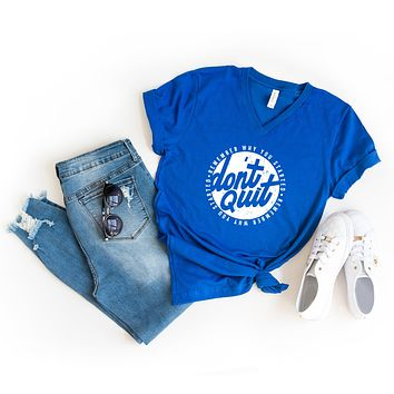 Don't Quit | V-Neck Graphic Tee