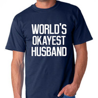 Awesome World's Okayest HUSBAND Great Shirt For Sweetest Day Gift For Husband Christmas Gift 20 Colors & Styles Makes Great gift for Husband