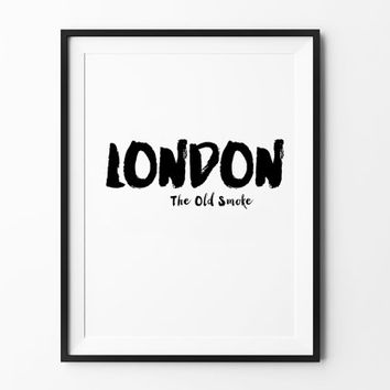 London The Old Smoke, poster, inspirational, wall decor, mottos, home poster, print art, gift idea, brush type, wall print, city poster