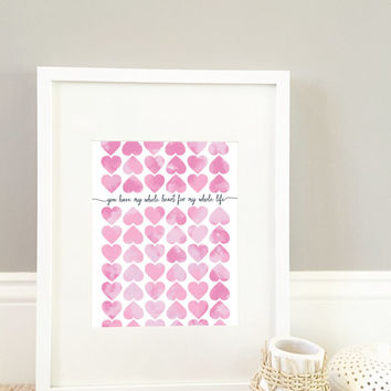 You Have My Whole Heart For My Whole Life Print, Heart Print, Pink Print, Watercolor Print, 8x10 Print
