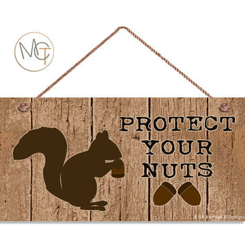 "Squirrel Sign, Protect Your Nuts Funny Wood Sign, Rustic Distressed Style, Autumn Sign, Weatherproof, 5"" x 10"" Sign, Nut Sign, Made To Order"