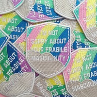 I'm Not Sorry About Your Fragile Masculinity Rainbow Patch