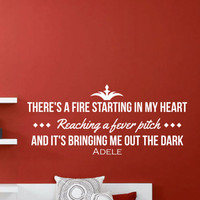 """Adele Inspirational Wall Decal Quote """"There's a fire starting in my heart, reaching a fever pitch, and it's bringing me out the dark"""" 38x17"""""""