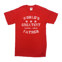 World's Greatest Farter I Mean Father T-Shirt Father's Day Gift Shirt Gift For Dad Daddy Birthday Gift For Him New Father Husband Tee -SA191