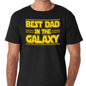 Best Dad in the Galaxy | Fathers Day Tee | Star in You Own War with This T-shirt