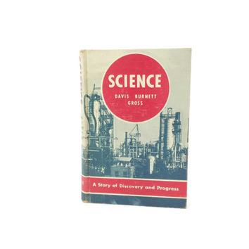 1950's Science Textbook, A Story of Discovery & Progress, Hardcover Book, Jr. High, High School,Studies, Industrial, MCM,Vintage School Book