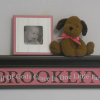 "Baby Girl Nursery Name Shelf BROOKLYN Personalized Kids Shelves - All Of Gods Grace In One Little Face - Pink Sign 30"" Chocolate Brown shelf"