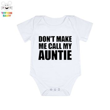 Summer Newborn Don'T Make Me Call My Auntie Letter Print Short Sleeves Baby Bodysuit Baby Boy Clothing Fashion
