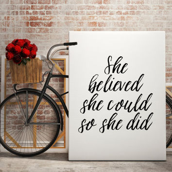 She Believed She Could So She Did Inspirational Quote Motivational Poster Graduation Dorm Decor Wall decor Home Decor Printable Quotes