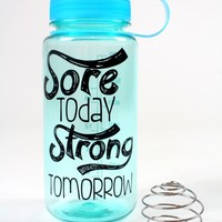 oGorgeous Gym Boutique - Sore Today, Strong Tomorrow Water Bottle in Zircon