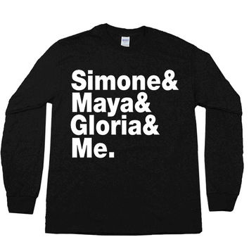 Simone & Maya & Gloria & Me -- Unisex Long-Sleeve