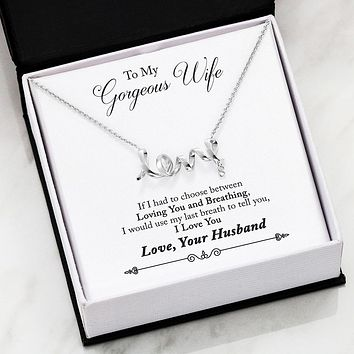 To My Wife - Scripted Love - Last Breath Necklace