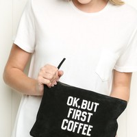 BUT FIRST COFFEE CLUTCH BAG