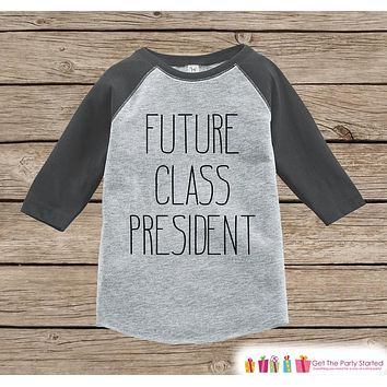 Future Class President Shirt - Novelty Kids School Outfit - Grey Raglan Top - Hipster Children's School Outfit - Kids Back to School Shirt