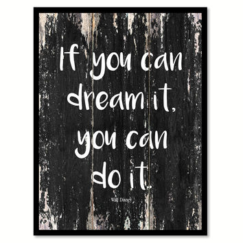 If you can dream it you can do it Walt Disney Motivational Quote Saying Canvas Print with Picture Frame Home Decor Wall Art