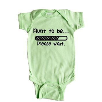Aunt To Be Please Wait  Baby Onesuit