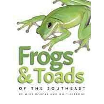 Frogs & Toads of the Southeast (A Wormsloe Foundation Nature Book)