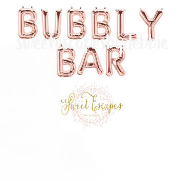 Bubbly Bar Rose Gold Letter Balloons ~ Bridal Shower Balloons ~Mimosa Bar Banner~Wedding Shower ~ Engagement Party~ 13.5 inch Air Fill Only