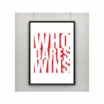 Who Dares Wins poster typography print motivational quote minimal wall decor (from US Letter and A4 up to A0 size)