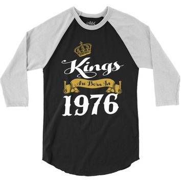 kings are born in 1976 3/4 Sleeve Shirt