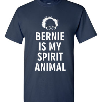 Bernie is My Spirit Animal T Shirt Great Bernie Sanders Feel the Bern T Shirt Spirit Animal Election T Shirt Womens Unisex Styles