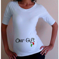 "Christmas  Shirt/Tee "" Our Gift""  - Maternity clothes"