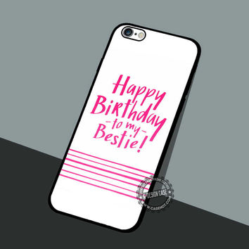 Birthday to My Bestie - iPhone 7 6 5 SE Cases & Covers