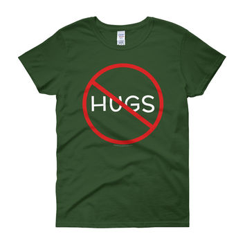 No Hugs Don't Touch Me Introvert Personal Space PSA Women's Short Sleeve T-Shirt