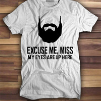 Excuse me miss my eyes are up here T shirt, Printed Tshirts, Printed tees