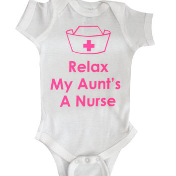 Relax My Aunts a Nurse bodysuit, custom baby gift, cute baby bodysuit, Baby Clothing, Funny Baby t-shirt, baby tee, by BabyApparels.etsy.com