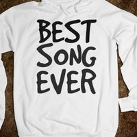 BEST SONG EVER HOODIE SWEATSHIRT