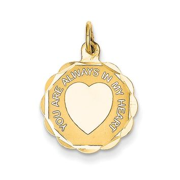14k Yellow Gold YOU ARE ALWAYS IN MY HEART Charm or Pendant, 16mm