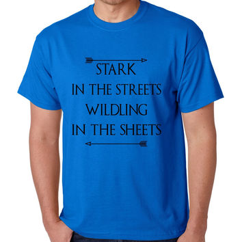 Stark in the streets wildling in the sheets mens t-shirt