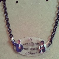 Bill and Ted Quote necklace