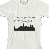 You know you love me XOXO Gossip Girl-Unisex White T-Shirt