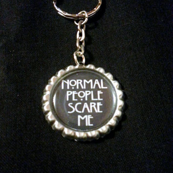 American Horror Story inspired, Normal people scare me inspired keychain