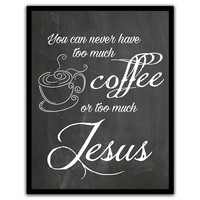 Jesus Coffee Print - Chalk Need Jesus Print - Coffee and Jesus - Mom Gift - Grandma Gift - Kitchen Art - Office Art - Religious Funny Gift