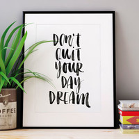 'Don't Quit Your Daydream' Watercolour Typography Print