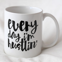 Everyday I'm Hustlin' Mug