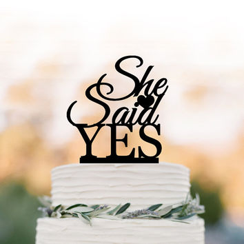 She Said Yes Cake topper funny, Briday Shower cake topper, unique cake topper for wedding, bridal shower table decor engagement party