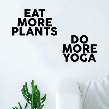 Eat More Plants Do More Yoga Quote Wall Decal Sticker Room Art Vinyl Inspirational Decor Vegan Namaste