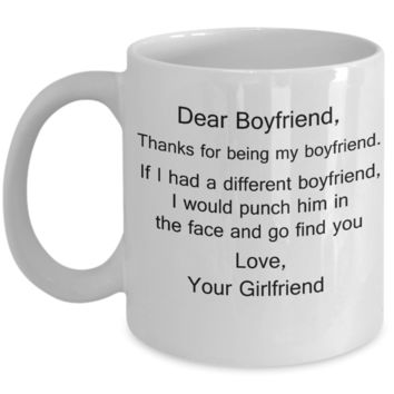 Dear Boyfriend Note Funny Thanks From Girlfriend Contemporary Design White Coffee Mug - Porcelain Tea Cup - 11 oz - Great Gift